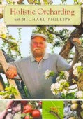 Holistic Orcharding With Michael Phillips (DVD video)