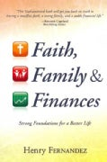Faith Family &amp; Finances: Strong Foundations for a Better Life (Paperback)