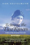 Between the Two Rivers: A Story of the Armenian Genocide (Paperback)
