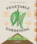 The Timber Press Guide to Vegetable Gardening in the Southeast (Paperback)