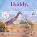 Daddy, Look What I Can Do (Board book)