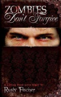 Zombies Don&#39;t Forgive (Paperback)