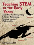 Teaching STEM in the Early Years: Activities for Integrating Science, Technology, Engineering, and Mathematics (Paperback)