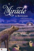 A Miracle in Bethlehem: A Children's Christmas Story (Paperback)