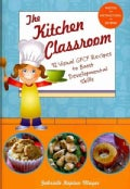 The Kitchen Classroom: 32 Visual GFCF Recipes to Boost Developmental Skills