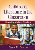 Children's Literature in the Classroom: Engaging Lifelong Readers (Paperback)