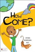 How Come?: Includes Free Audio Book Digital Download (Paperback)
