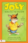 Joey Wants to Know: A Parent-Child Guide to Inappropriate Touch (Paperback)