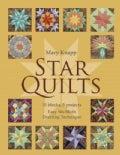 Star Quilts: 35 Blocks, 5 Projects: Easy No-Math Drafting Technique (Paperback)