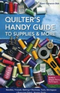 Quilter's Handy Guide to Supplies & More: Needles, Threads, Batting, Machines, Tools, Workspace, Preparing Fabric... (Paperback)