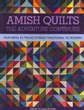 Amish Quilts The Adventure Continues: Featuring 21 Projects from Traditional to Modern (Paperback)