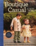Boutique Casual for Boys & Girls: 17 Timeless Projects O Full-size Clothing Patterns O Sizes 12 Months to 5 Years (Paperback)