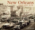 New Orleans Then and Now (Hardcover)