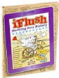 Uncle John's iFlush: Hurtling Thru History Bathroom Reader for Kids Only! (Hardcover)