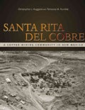 Santa Rita Del Cobre: A Copper Mining Community in New Mexico (Paperback)