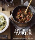 My Irish Table: Recipes from the Homeland and Restaurant Eve (Hardcover)