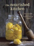 The Nourished Kitchen: Farm-to-Table Recipes for the Traditional Foods Lifestyle Featuring Bone Broths, Fermented... (Paperback)