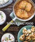 Simple Thai Food: Classic Recipes from the Thai Home Kitchen (Hardcover)