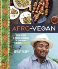 Afro-vegan: Farm-fresh African, Caribbean, and Southern Flavors Remixed (Hardcover)