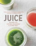Juice: Recipes for Juicing, Cleansing, and Living Well (Hardcover)