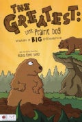 The Greatest: Little Prairie Dog Makes a Big Difference: eLive Audio Download included (Paperback)