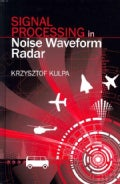 Signal Processing in Noise Waveform Radar (Hardcover)