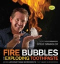 Fire Bubbles and Exploding Toothpaste: More Unforgettable Experiments That Make Science Fun (Paperback)