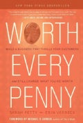 Worth Every Penny: Build a Business That Thrills Your Customers and Still Charge What You&#39;re Worth (Hardcover)