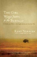 The Girl Who Sang to the Buffalo: A Child, an Elder, and the Light from an Ancient Sky (Paperback)