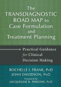 The Transdiagnostic Road Map to Case Formulation and Treatment Planning: Practical Guidance for Clinical Decision... (Hardcover)