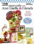 Paper Crafts with Ann Estelle & Friends (Paperback)