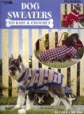 Dog Sweaters: To Knit & Crochet, Ten Designs (Paperback)