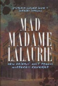 Mad Madame Lalaurie: New Orleans' Most Famous Murderess Revealed (Paperback)