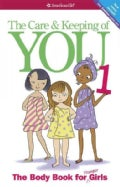 The Care &amp; Keeping of You: The Body Book for Younger Girls (Paperback)