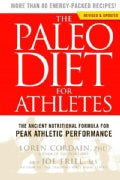The Paleo Diet for Athletes: The Ancient Nutritional Formula for Peak Athletic Performance (Paperback)