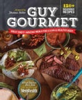 Guy Gourmet: Great Chefs&#39; Best Meals for a Lean &amp; Healthy Body (Hardcover)