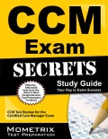 CCM Exam Secrets: CCM Test Review for the Certified Case Manager Exam