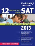 Kaplan 12 Practice Tests for the SAT 2013 (Paperback)