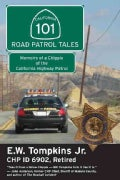 101 Road Patrol Tales: Memoirs of a Chippie of the California Highway Patrol (Paperback)