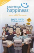 Delivering Happiness: A Path to Profits, Passion, and Purpose (Paperback)