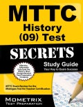 MTTC History (09) Test Secrets: Your Key to Exam Success: MTTC Exam Review for the Michigan Test for Teacher Cert... (Paperback)