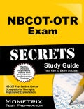 NBCOT-OTR Exam Secrets: NBCOT Test Review for the Occupational Therapist Registered Examination