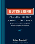 Butchering Poultry, Rabbit, Lamb, Goat, and Pork: The Comprehensive Photographic Guide to Humane Slaughtering and... (Paperback)