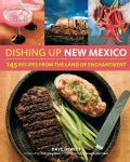 Dishing Up New Mexico: 145 Recipes from the Land of Enchantment (Paperback)