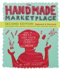 The Handmade Marketplace: How to Sell Your Crafts Locally, Globally, and On-line (Paperback)