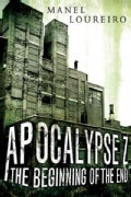 Apocalypse Z: The Beginning of the End (Paperback)