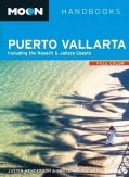 Moon Handbooks Puerto Vallarta: Including the Nayarit & Jalisco Coasts (Paperback)