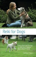 Reiki for Dogs: Using Spiritual Energy to Heal and Vitalize Man's Best Friend (Paperback)
