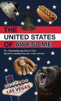 The United States of Awesome: Fun, Fascinating, and Bizarre Trivia About the Greatest Country in the Universe (Paperback)