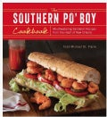 The Southern Po' Boy Cookbook: Mouthwatering Sandwich Recipes from the Heart of New Orleans (Paperback)